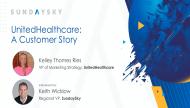 UnitedHealthcare: A Customer Story