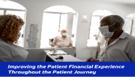 Improving the Patient Financial Experience Throughout the Patient Journey